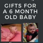 gifts for a 6 month old baby