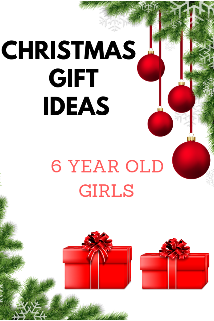 CHRISTMAS gifts 6 year old girls 2018