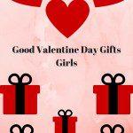 good valentine day gifts girls