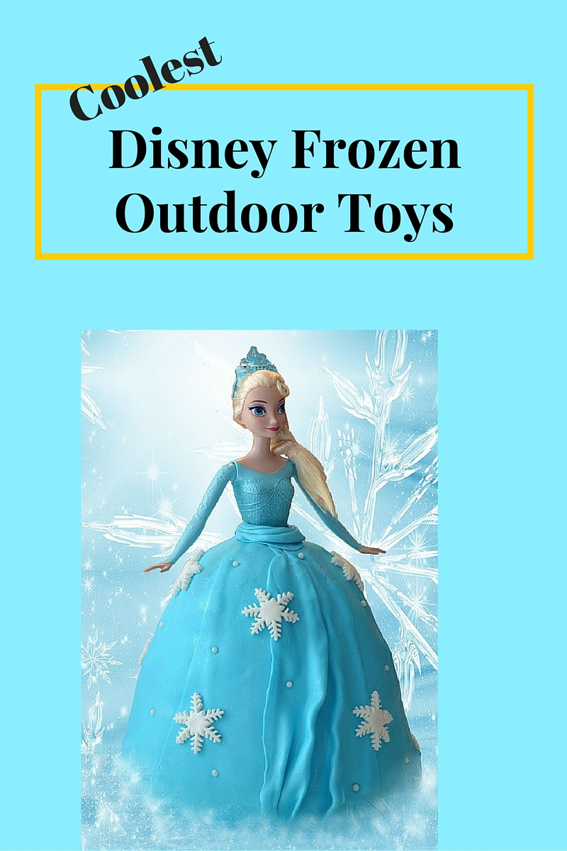 Coolest Disney Frozen Outdoor Toys For A Blast In 2017